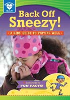 Back Off, Sneezy!: A kids' guide to staying well