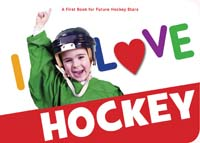 I Love Hockey: A First Book for Future Hockey Stars