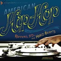 American Hip-Hop: Rappers, DJs, and Hard Beats